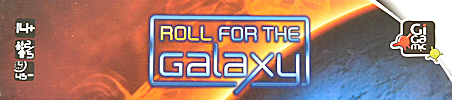 ROLL FOR THE GALAXY (Tranche de la boite de jeu)